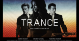 Trance, Danny Boyle, Vincent Cassel, James McAvoy, Greg Wetherall, toomuchnoiseblog, film, review, cinema, release, uk, thriller, drama, action, psychological